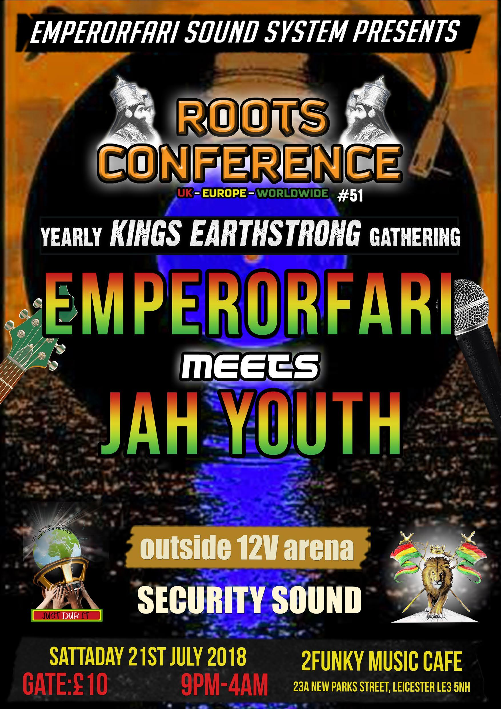 """Emperorfari mts Jah Youth – Roots Conference Yearly """"Kings Earthstrong"""" Gathering"""